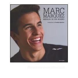 Marquez Marc - meglio di un sogno