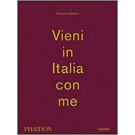Massimo Bottura - Vieni in Italia con me